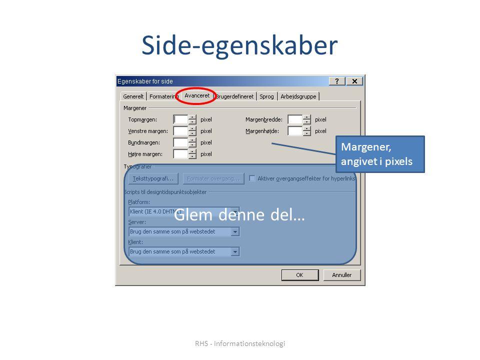 Side-egenskaber Glem denne del… Margener, angivet i pixels RHS - Informationsteknologi