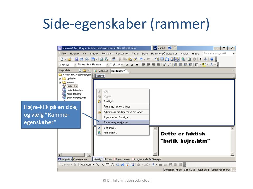 Side-egenskaber (rammer) Højre-klik på en side, og vælg Ramme- egenskaber RHS - Informationsteknologi