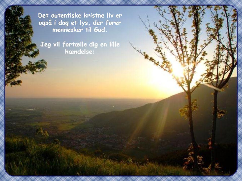 """""""Således skal jeres lys skinne for mennesker, så de ser jeres gode gerninger og priser jeres fader, som er i himlene"""" (Mt 5,16)"""
