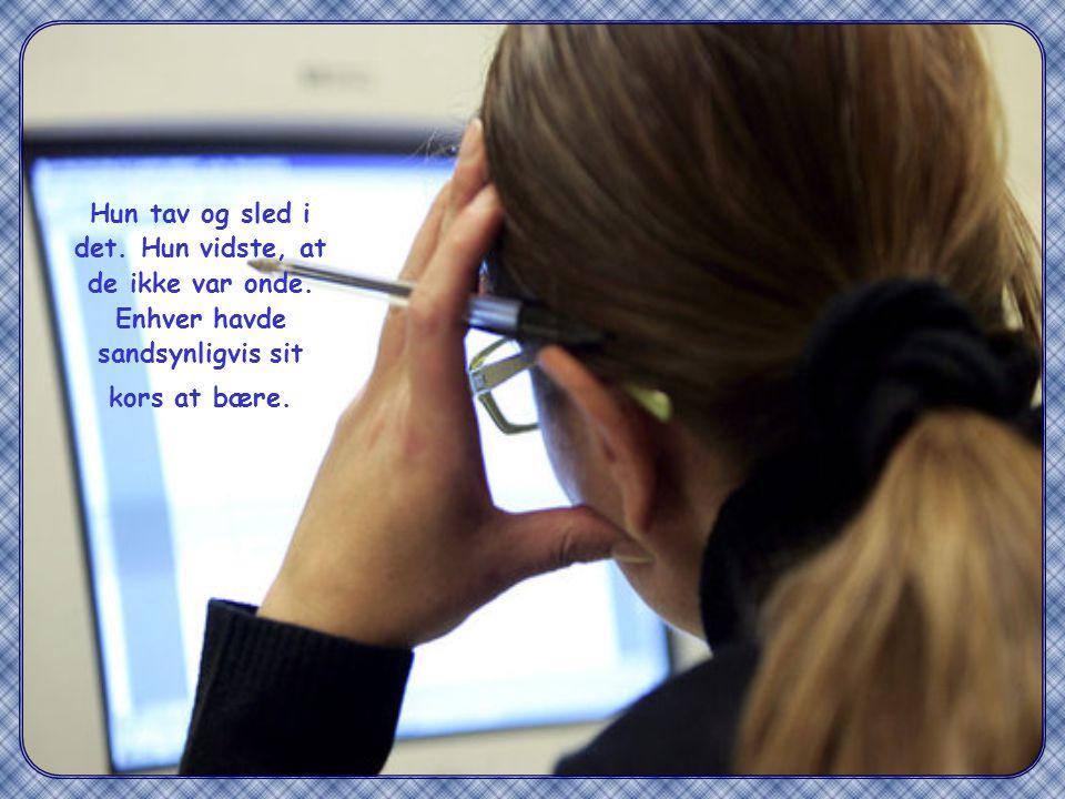 Ofte var der en, der hidsede sig op, råbte ad hende, gjorde nar af hende og udbrød: Hvis du er så vild med at arbejde, kan du gøre mit arbejde med.