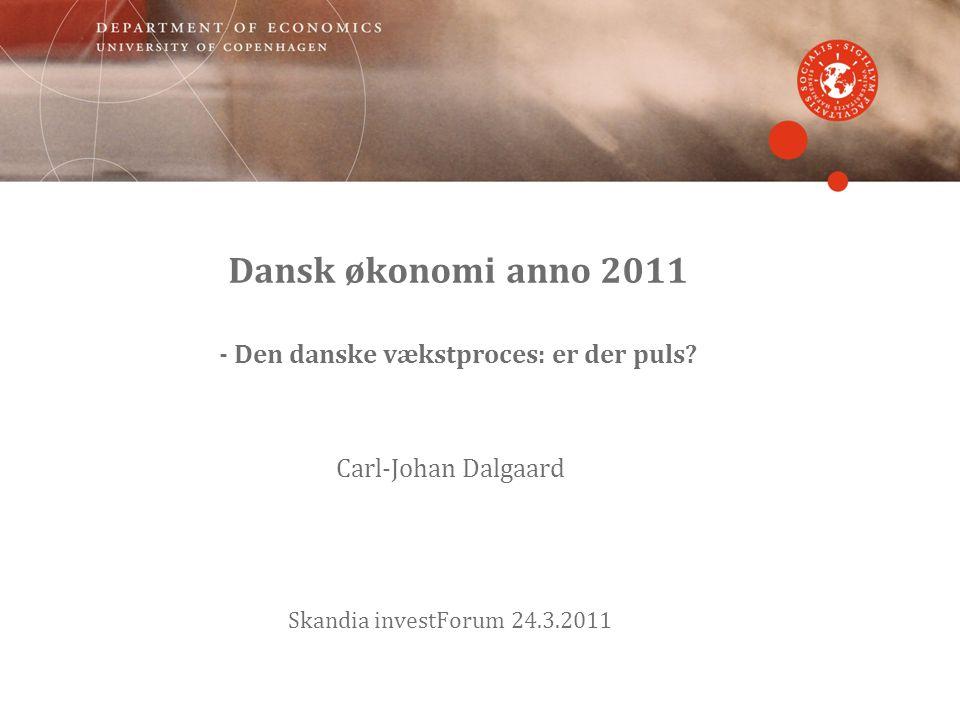 Dansk økonomi anno 2011 - Den danske vækstproces: er der puls.