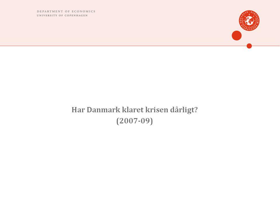 Har Danmark klaret krisen dårligt (2007-09)