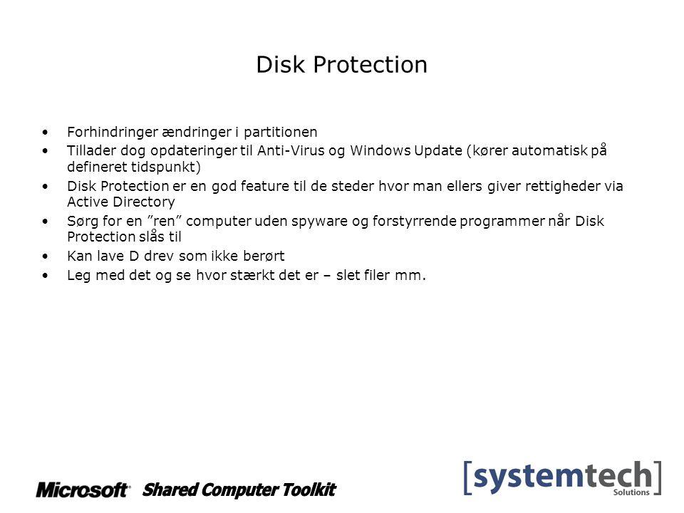 Disk Protection Forhindringer ændringer i partitionen Tillader dog opdateringer til Anti-Virus og Windows Update (kører automatisk på defineret tidspunkt) Disk Protection er en god feature til de steder hvor man ellers giver rettigheder via Active Directory Sørg for en ren computer uden spyware og forstyrrende programmer når Disk Protection slås til Kan lave D drev som ikke berørt Leg med det og se hvor stærkt det er – slet filer mm.