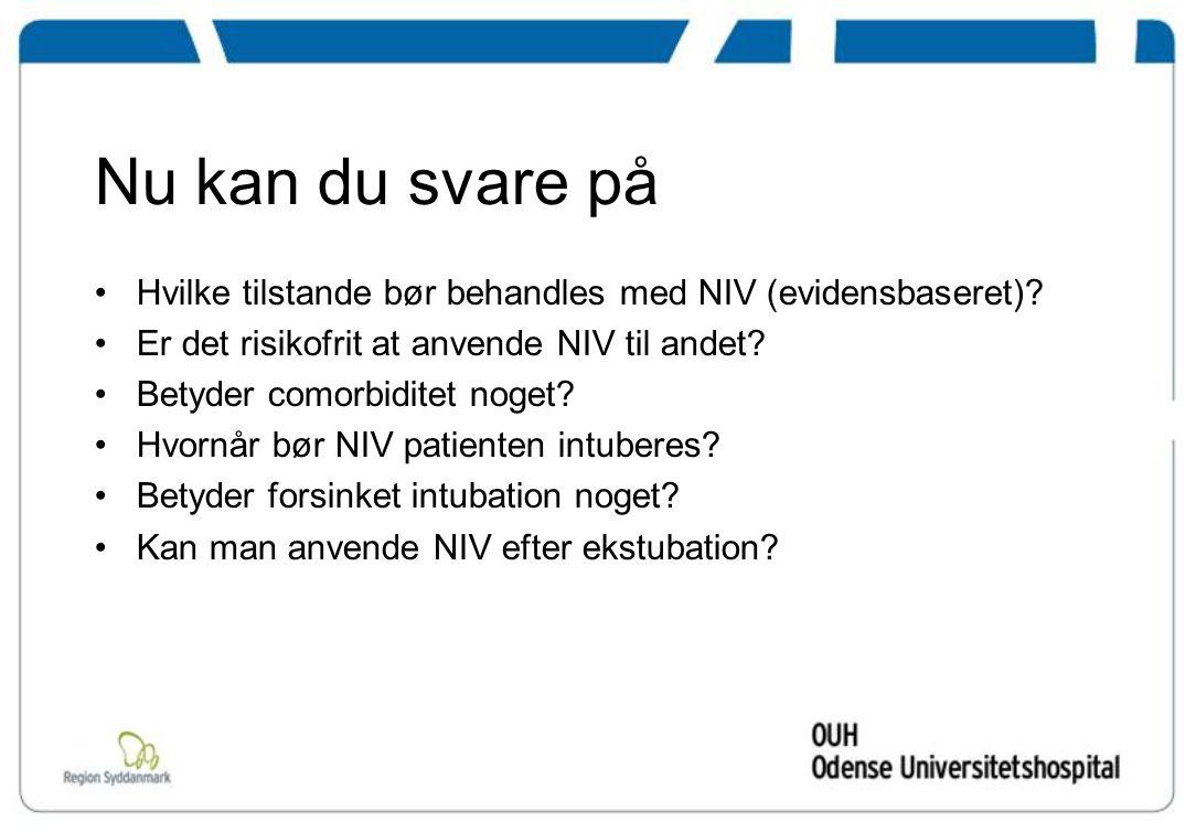Nu kan du svare på Hvilke tilstande bør behandles med NIV (evidensbaseret).