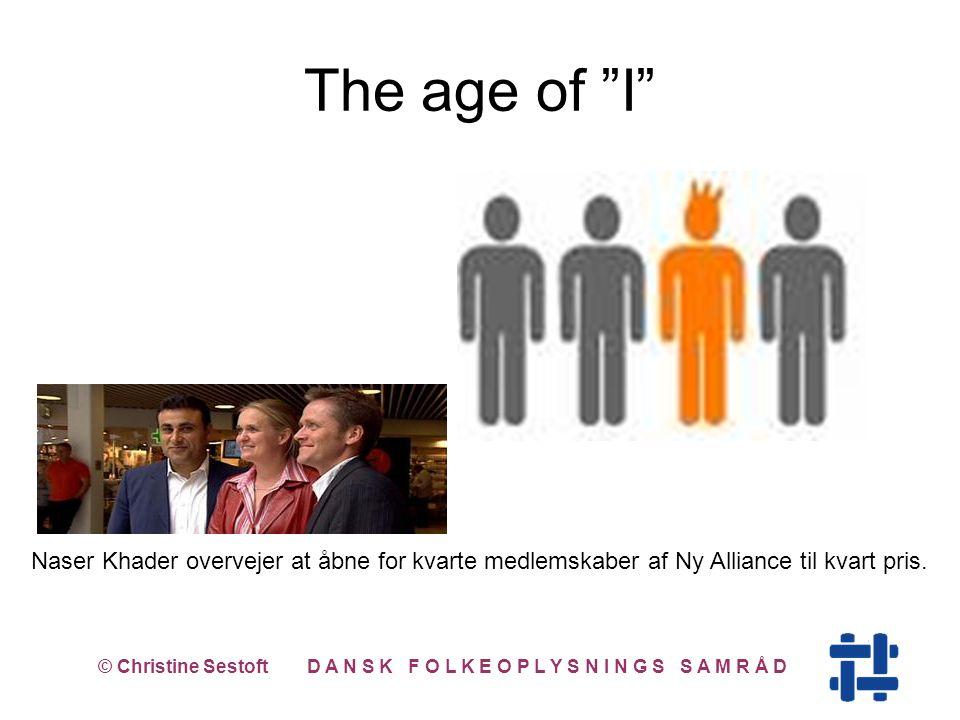 The age of I © Christine Sestoft D A N S K F O L K E O P L Y S N I N G S S A M R Å D Naser Khader overvejer at åbne for kvarte medlemskaber af Ny Alliance til kvart pris.