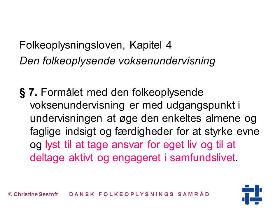 Folkeoplysningsloven, Kapitel 4 Den folkeoplysende voksenundervisning § 7.