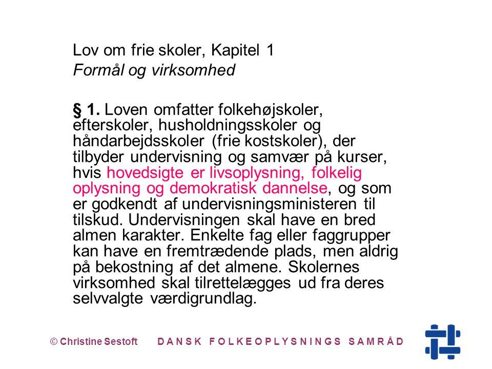 Lov om frie skoler, Kapitel 1 Formål og virksomhed § 1.