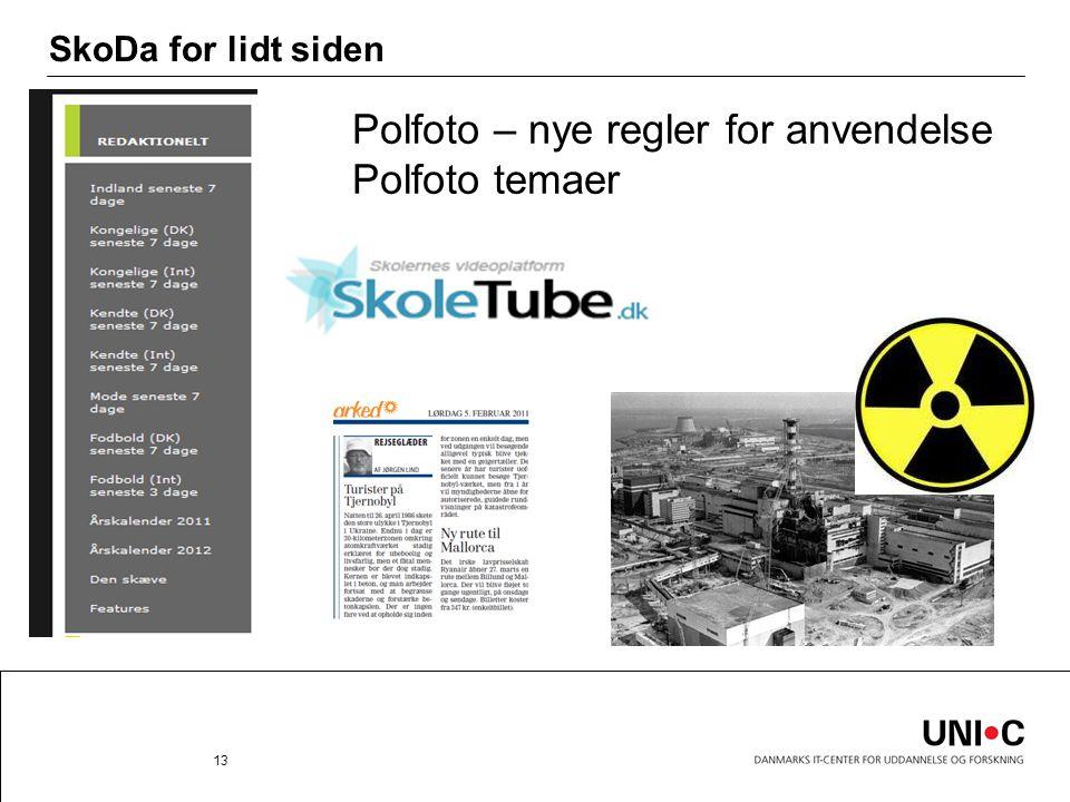 SkoDa for lidt siden 13 Polfoto – nye regler for anvendelse Polfoto temaer