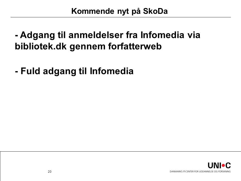 Kommende nyt på SkoDa - Fuld adgang til Infomedia 20 - Adgang til anmeldelser fra Infomedia via bibliotek.dk gennem forfatterweb