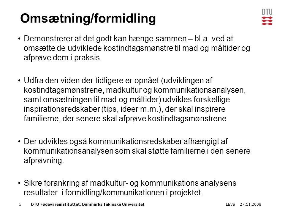 27.11.2008LEVS5DTU Fødevareinstituttet, Danmarks Tekniske Universitet Omsætning/formidling Demonstrerer at det godt kan hænge sammen – bl.a.