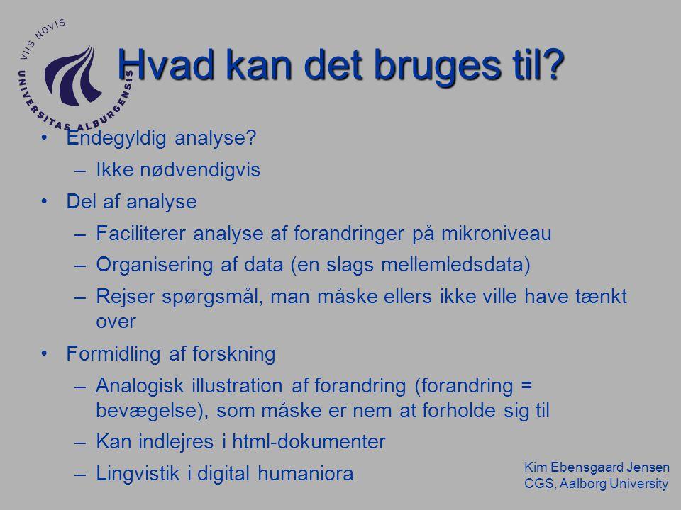 Kim Ebensgaard Jensen CGS, Aalborg University Hvad kan det bruges til.