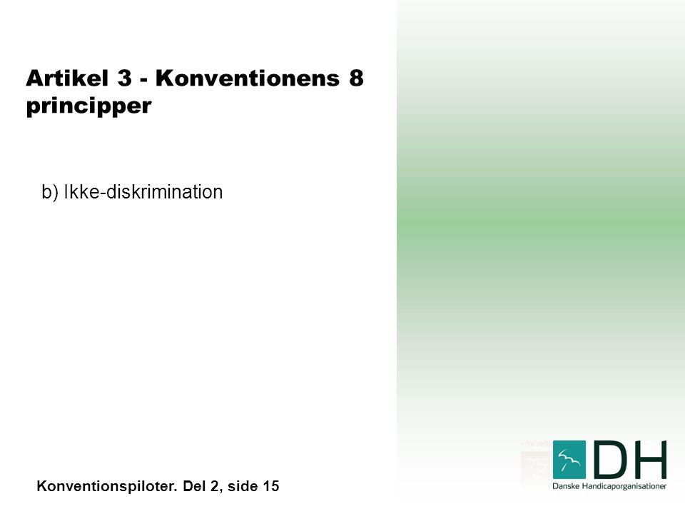 Artikel 3 - Konventionens 8 principper b) Ikke-diskrimination Konventionspiloter. Del 2, side 15