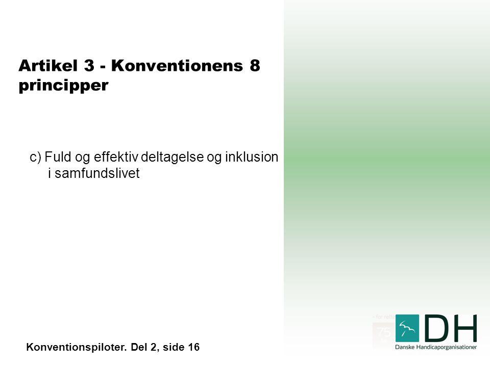 Artikel 3 - Konventionens 8 principper c) Fuld og effektiv deltagelse og inklusion i samfundslivet Konventionspiloter.
