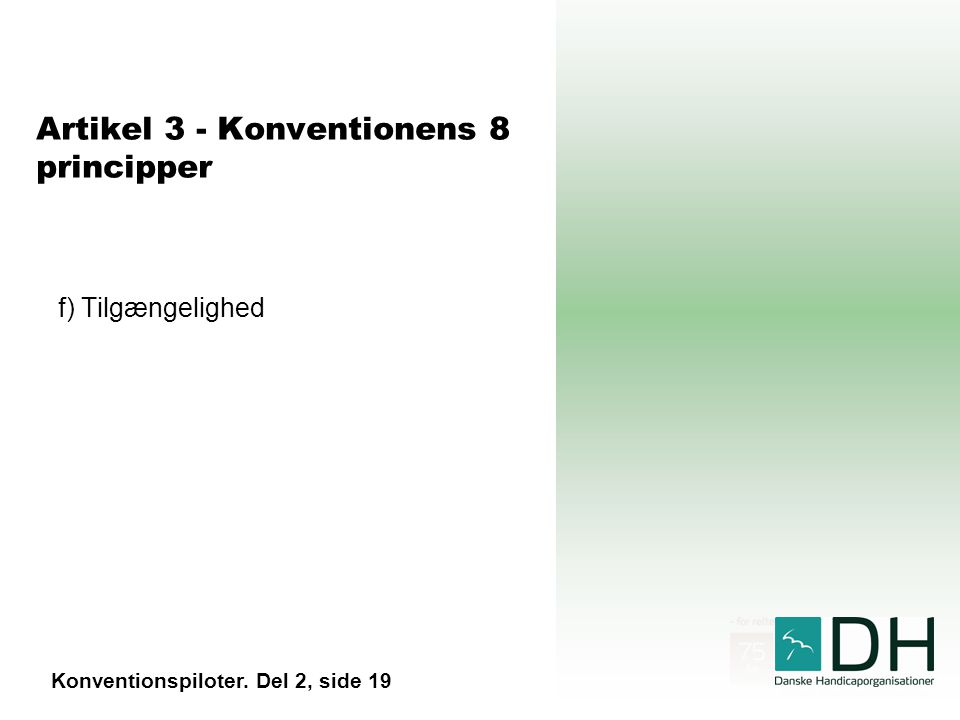 Artikel 3 - Konventionens 8 principper f) Tilgængelighed Konventionspiloter. Del 2, side 19