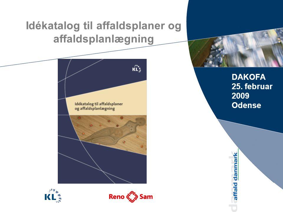 Idékatalog til affaldsplaner og affaldsplanlægning DAKOFA 25. februar 2009 Odense