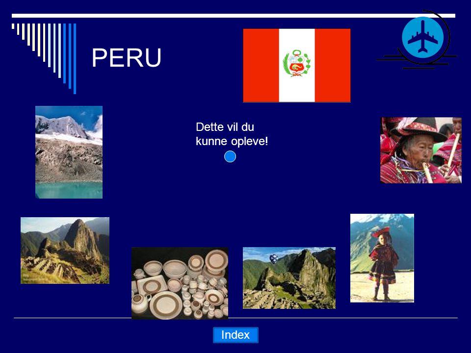 PERU Dette vil du kunne opleve! Index