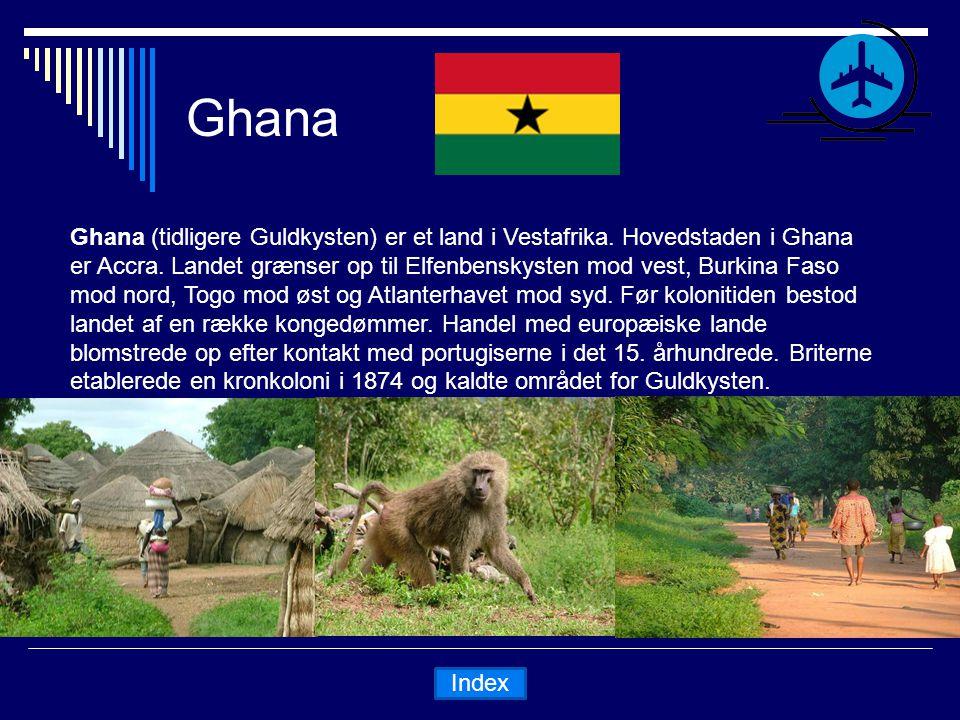 Ghana Ghana (tidligere Guldkysten) er et land i Vestafrika.