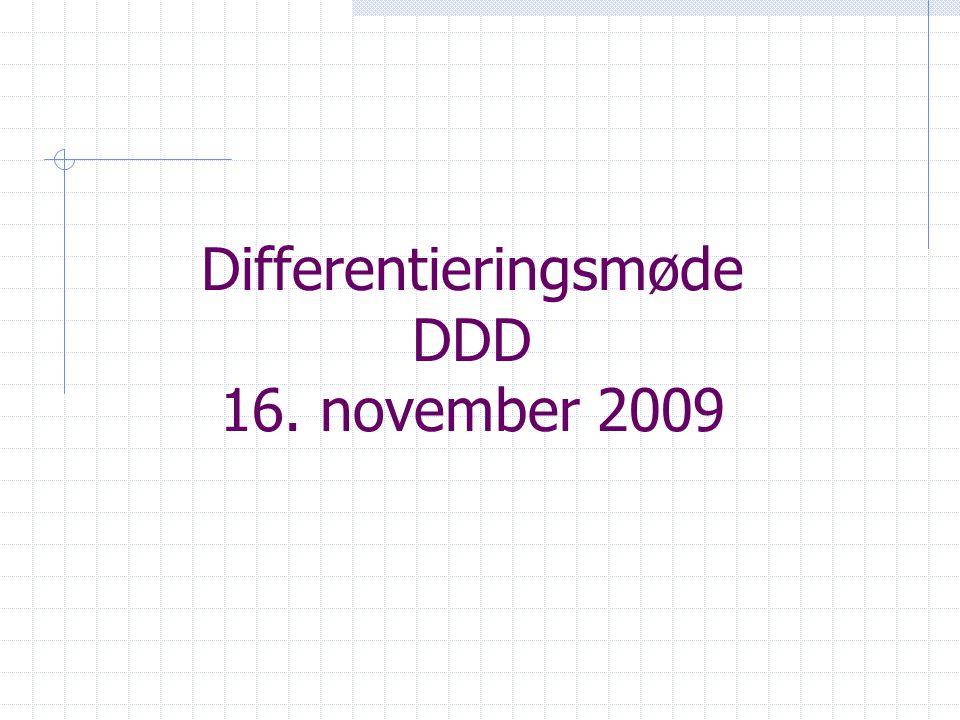 Differentieringsmøde DDD 16. november 2009