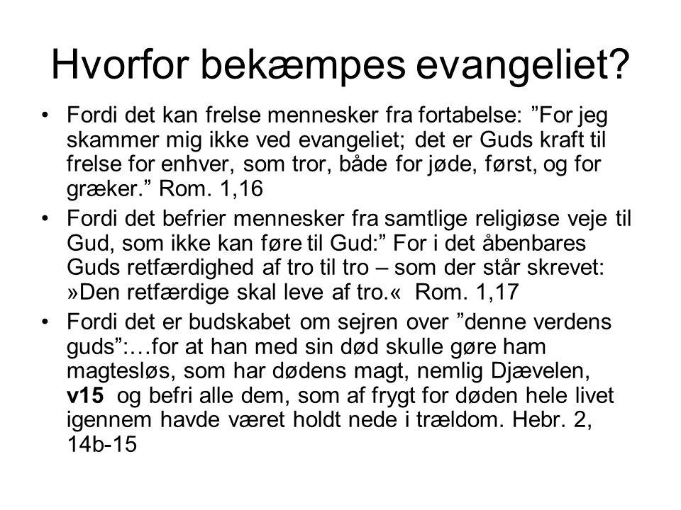 Hvorfor bekæmpes evangeliet.