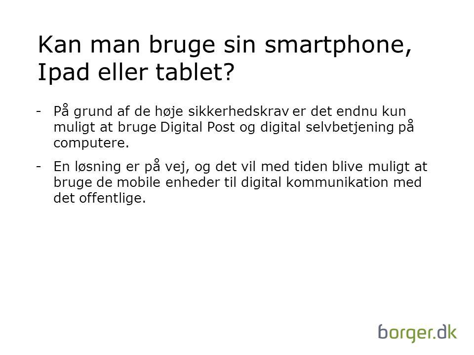 Kan man bruge sin smartphone, Ipad eller tablet.