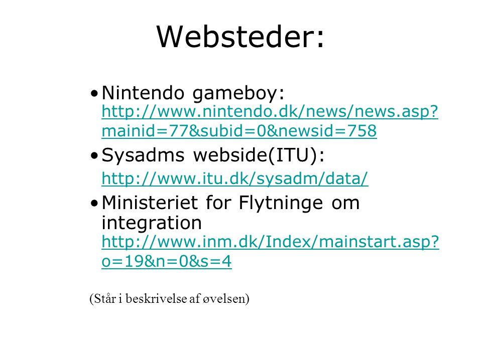 Websteder: Nintendo gameboy: http://www.nintendo.dk/news/news.asp.