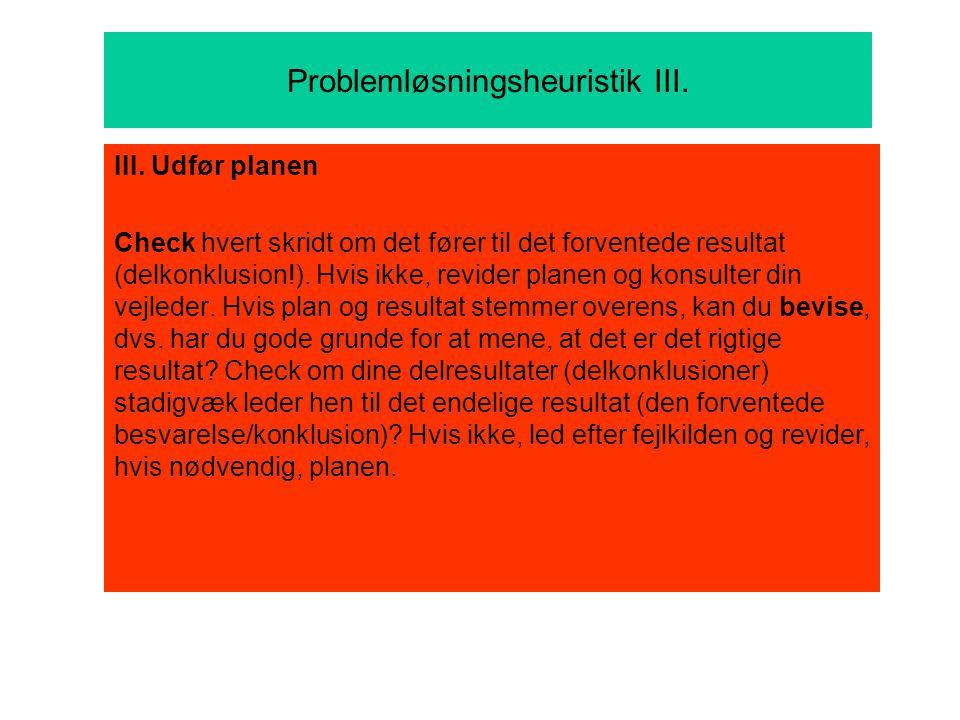 Problemløsningsheuristik III. III.