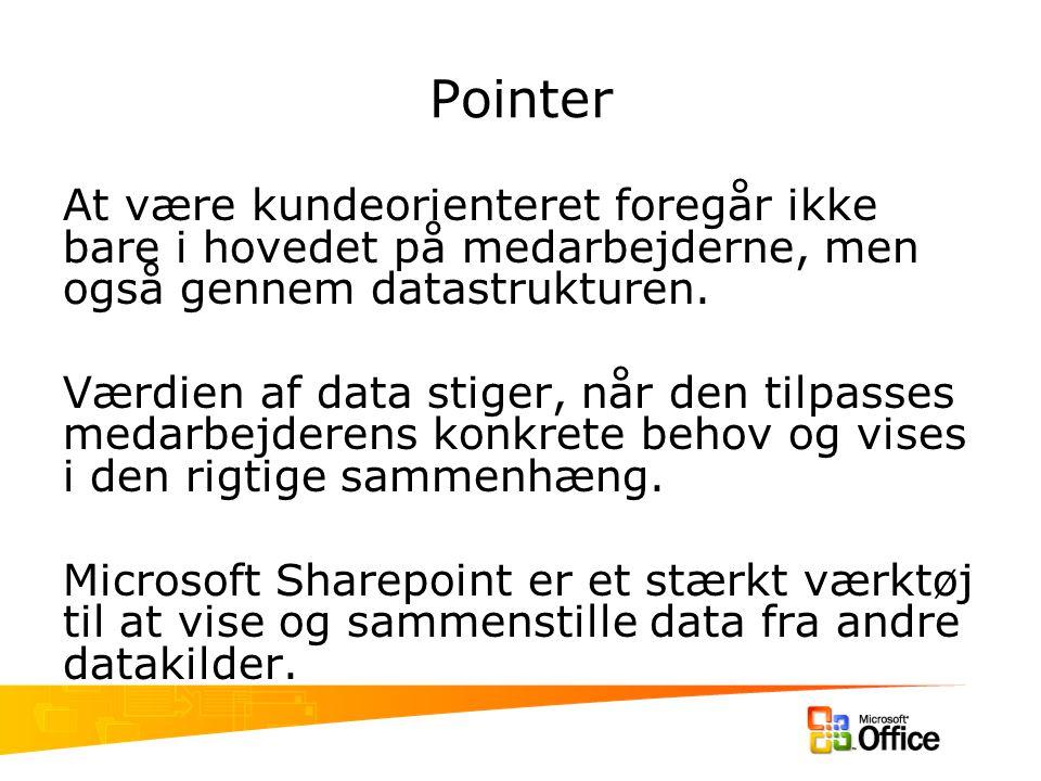Pointer At være kundeorienteret foregår ikke bare i hovedet på medarbejderne, men også gennem datastrukturen.