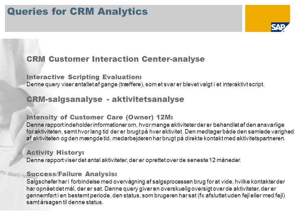 Queries for CRM Analytics CRM Customer Interaction Center-analyse Interactive Scripting Evaluation: Denne query viser antallet af gange (træffere), som et svar er blevet valgt i et interaktivt script.