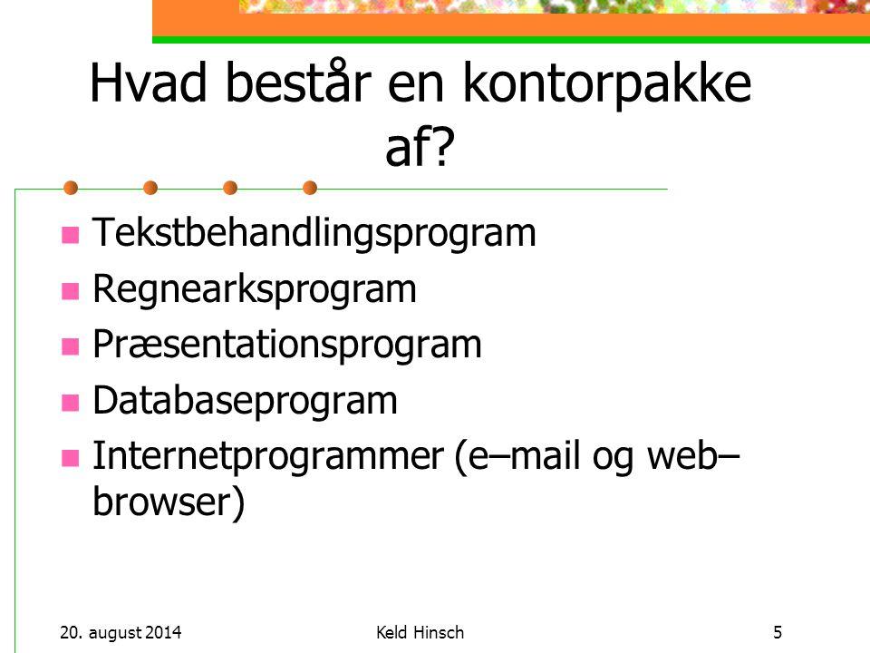 20. august 2014Keld Hinsch5 Hvad består en kontorpakke af.
