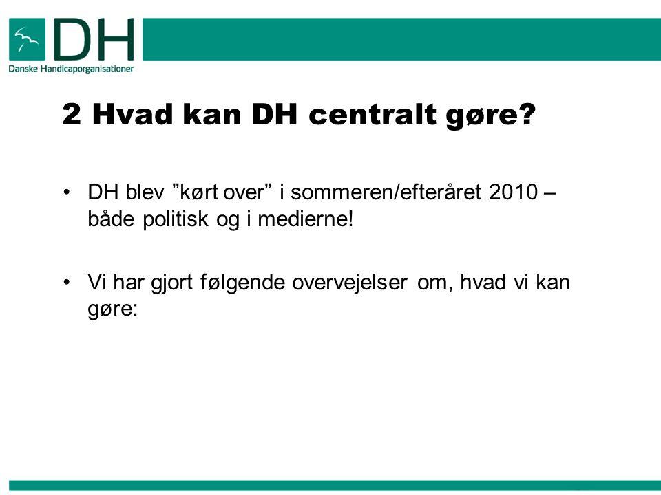 2 Hvad kan DH centralt gøre.