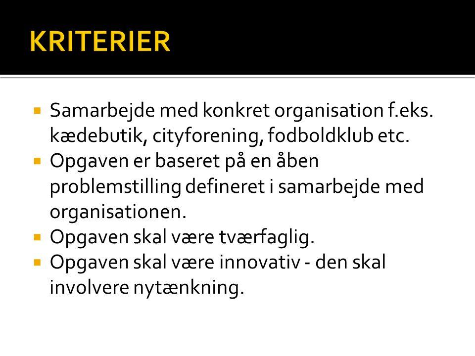  Samarbejde med konkret organisation f.eks. kædebutik, cityforening, fodboldklub etc.