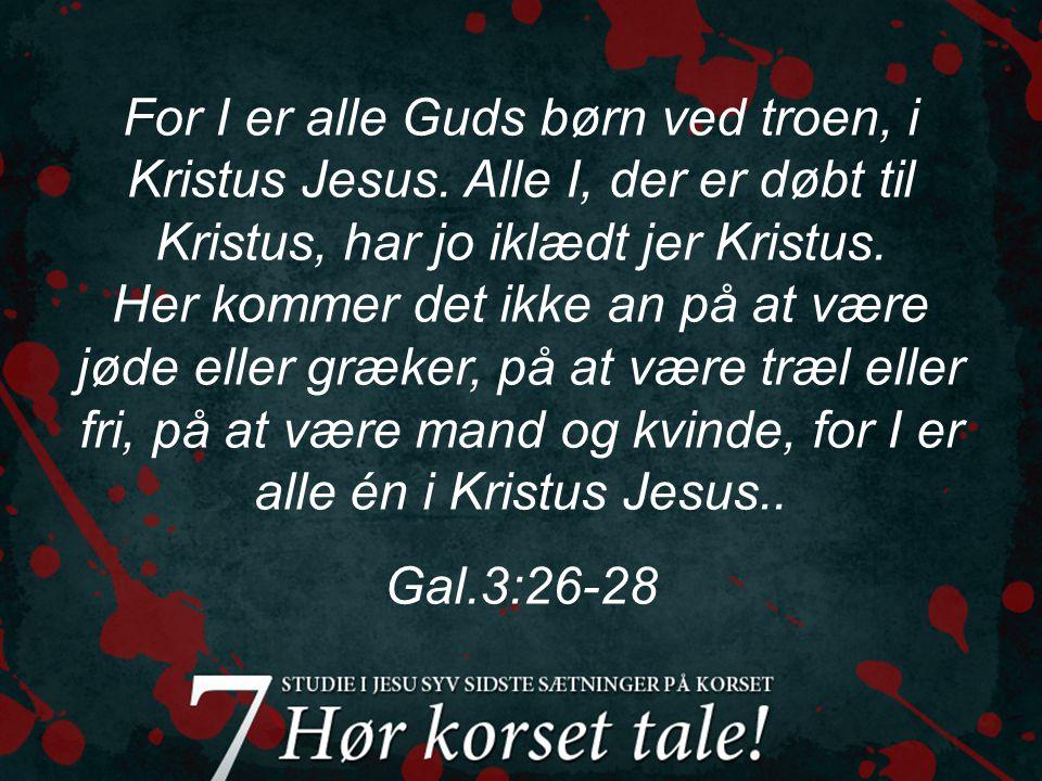 For I er alle Guds børn ved troen, i Kristus Jesus.