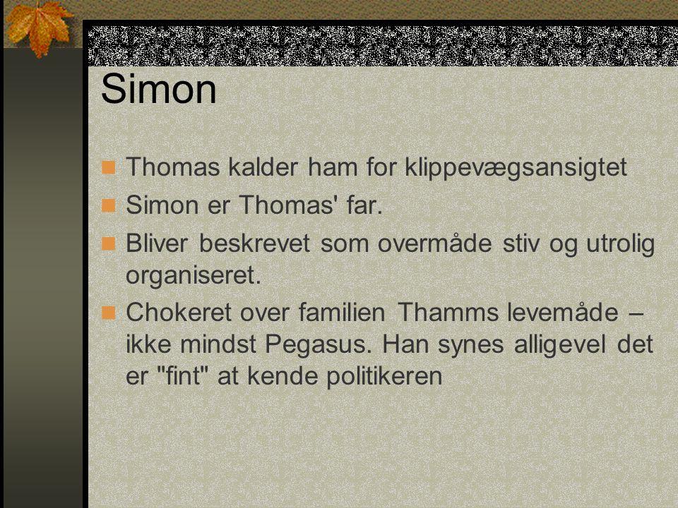 Simon Thomas kalder ham for klippevægsansigtet Simon er Thomas far.