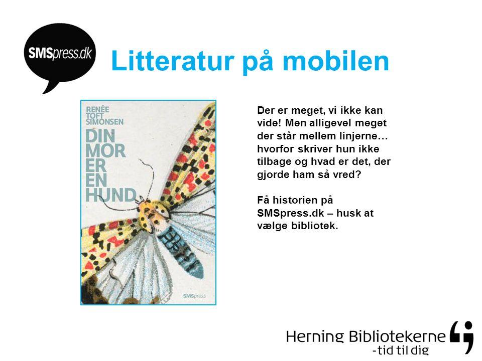Litteratur på mobilen Der er meget, vi ikke kan vide.