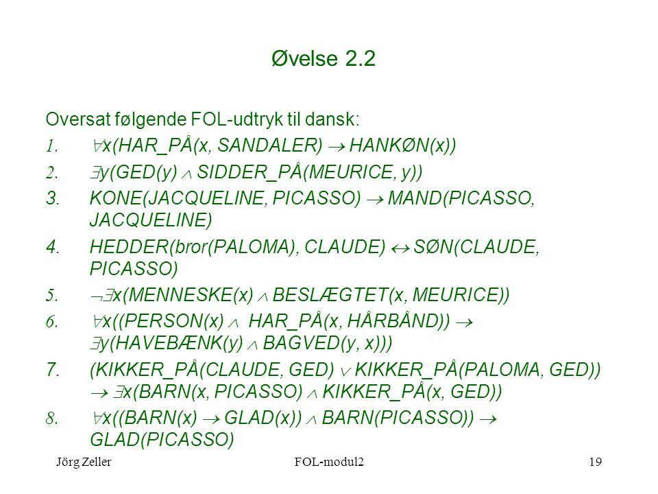 Jörg ZellerFOL-modul219 Øvelse 2.2 Oversat følgende FOL-udtryk til dansk: 1.