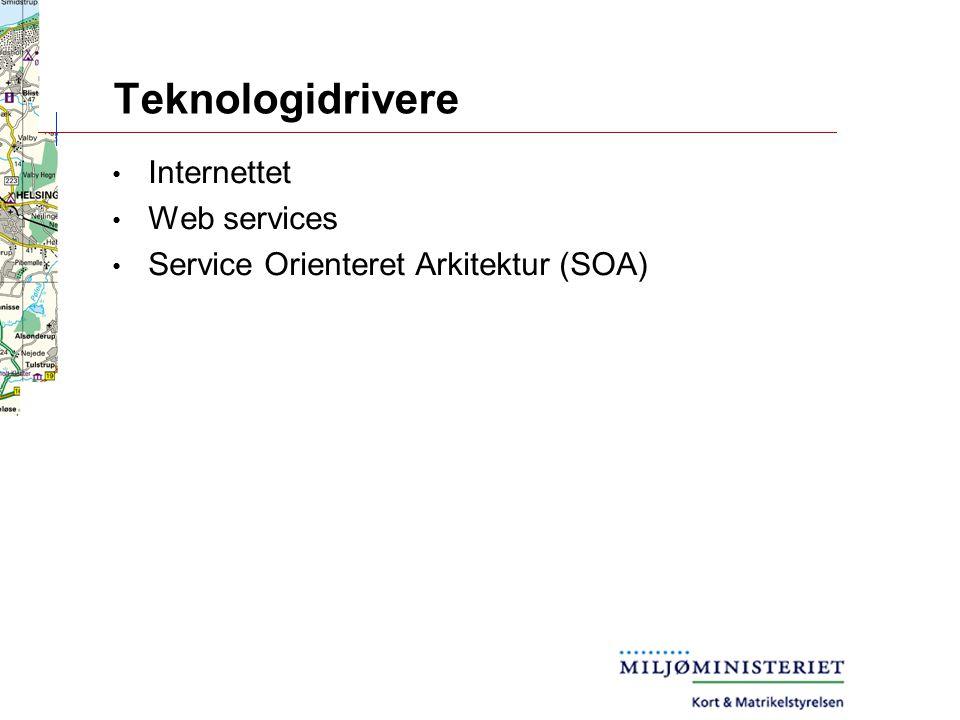 Teknologidrivere Internettet Web services Service Orienteret Arkitektur (SOA)