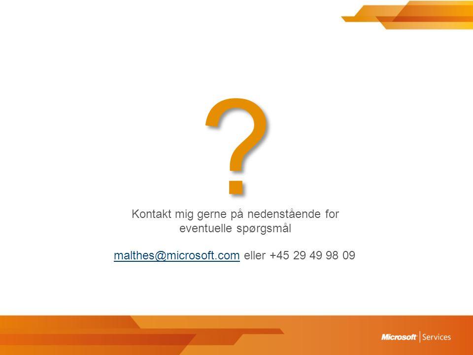 Kontakt mig gerne på nedenstående for eventuelle spørgsmål malthes@microsoft.commalthes@microsoft.com eller +45 29 49 98 09