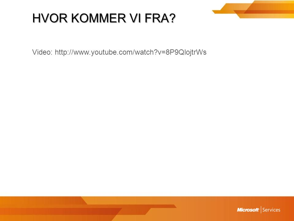 HVOR KOMMER VI FRA Video: http://www.youtube.com/watch v=8P9QlojtrWs