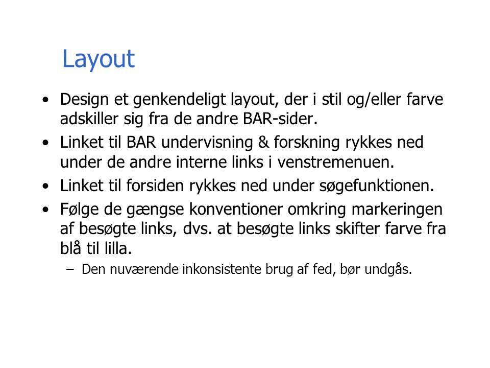 Layout Design et genkendeligt layout, der i stil og/eller farve adskiller sig fra de andre BAR-sider.