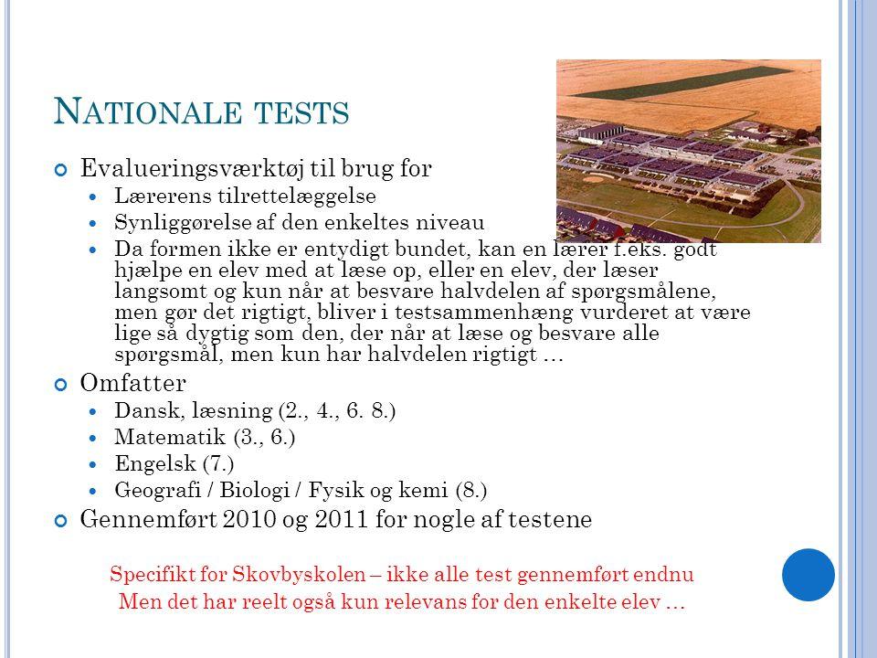 N ATIONALE TESTS Evalueringsværktøj til brug for Lærerens tilrettelæggelse Synliggørelse af den enkeltes niveau Da formen ikke er entydigt bundet, kan en lærer f.eks.