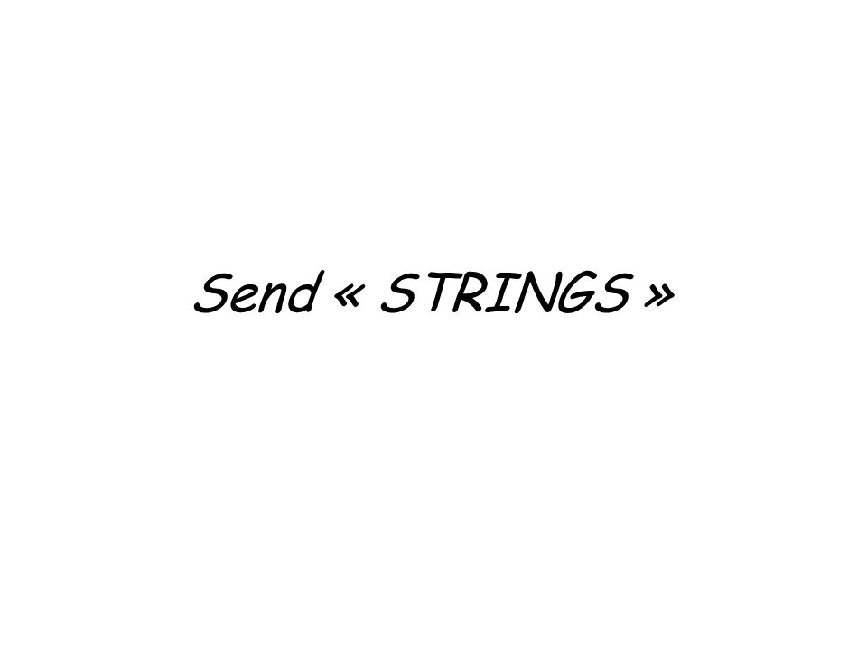 Send « STRINGS »