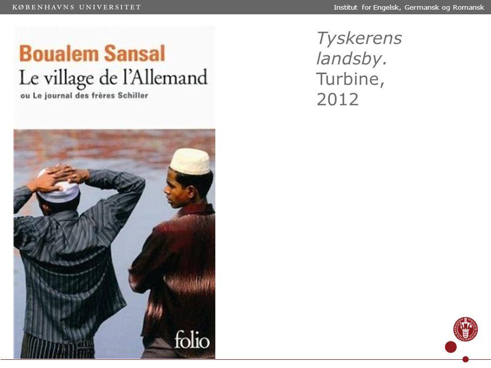 Tyskerens landsby. Turbine, 2012 22/5/14 Institut for Engelsk, Germansk og Romansk Dias 12
