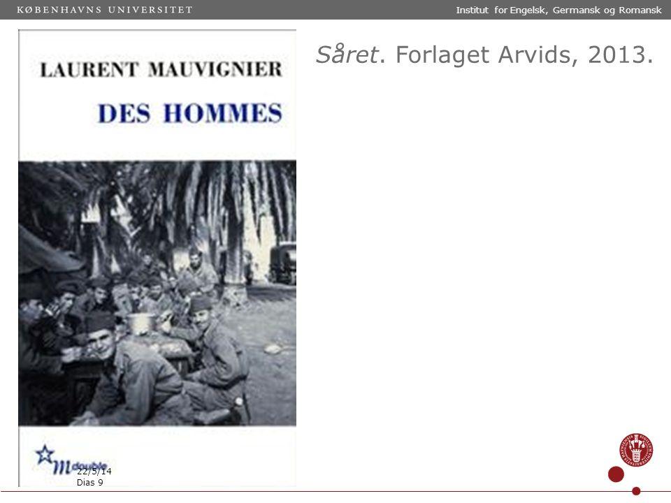 Såret. Forlaget Arvids, 2013. 22/5/14 Institut for Engelsk, Germansk og Romansk Dias 9