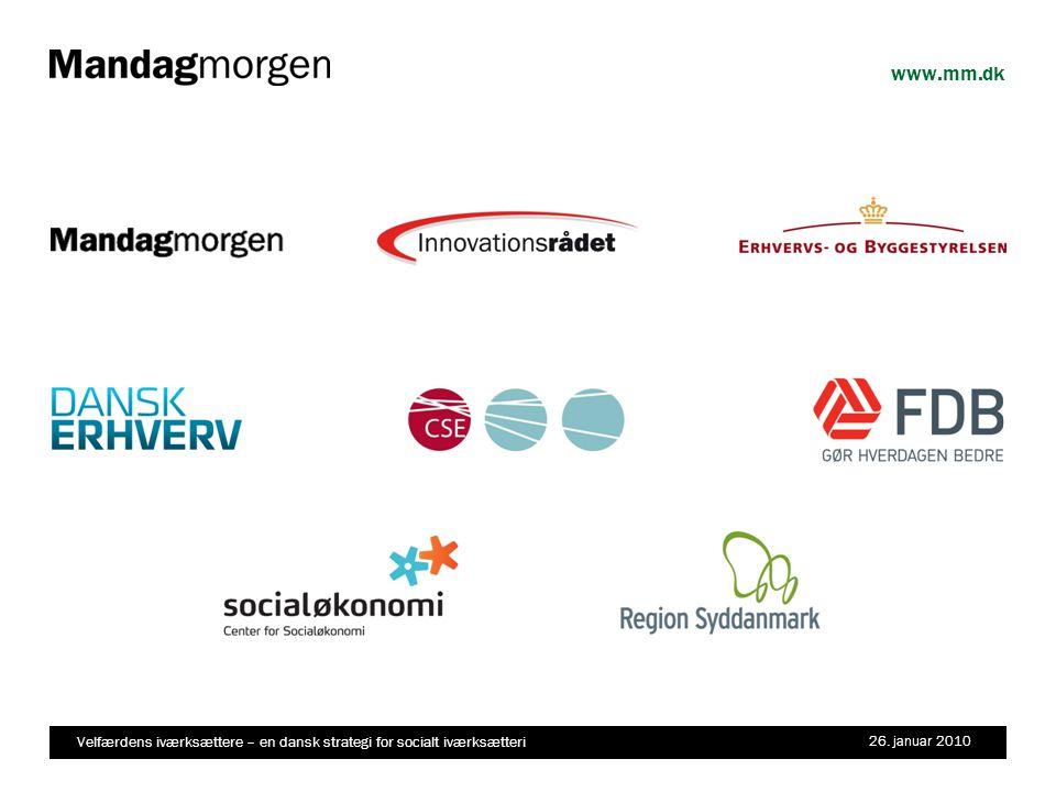 Velfærdens iværksættere – en dansk strategi for socialt iværksætteri 26. januar 2010 www.mm.dk