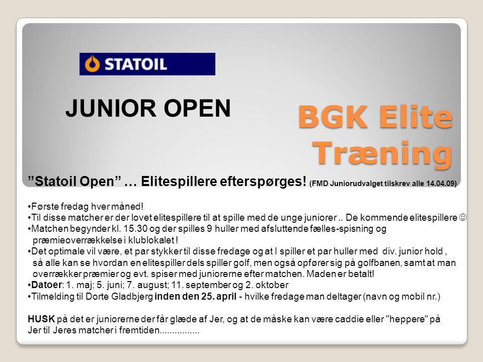 BGK Elite Træning Statoil Open … Elitespillere efterspørges.