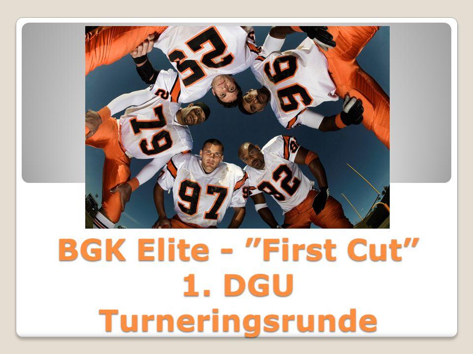 BGK Elite - First Cut 1. DGU Turneringsrunde