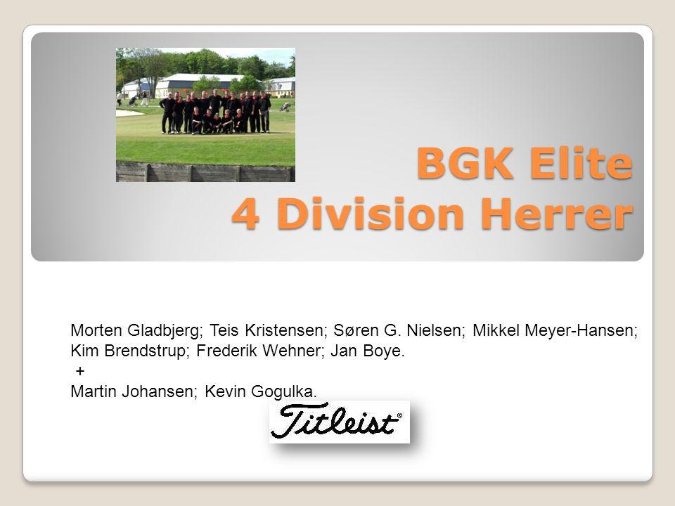 BGK Elite 4 Division Herrer Morten Gladbjerg; Teis Kristensen; Søren G.