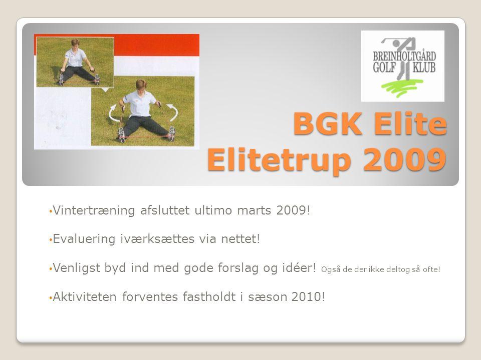 BGK Elite Elitetrup 2009 Vintertræning afsluttet ultimo marts 2009.