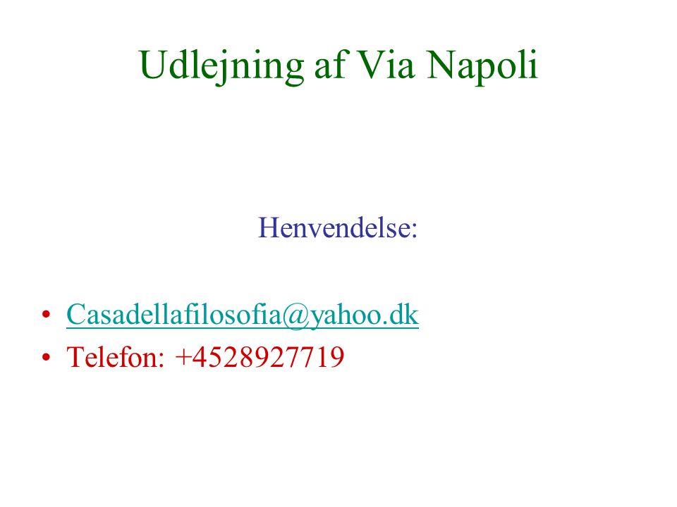 Udlejning af Via Napoli Henvendelse: Casadellafilosofia@yahoo.dk Telefon: +4528927719