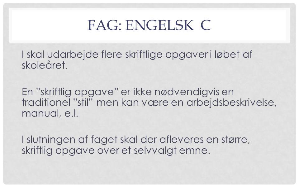 FAG: ENGELSK C I skal udarbejde flere skriftlige opgaver i løbet af skoleåret.